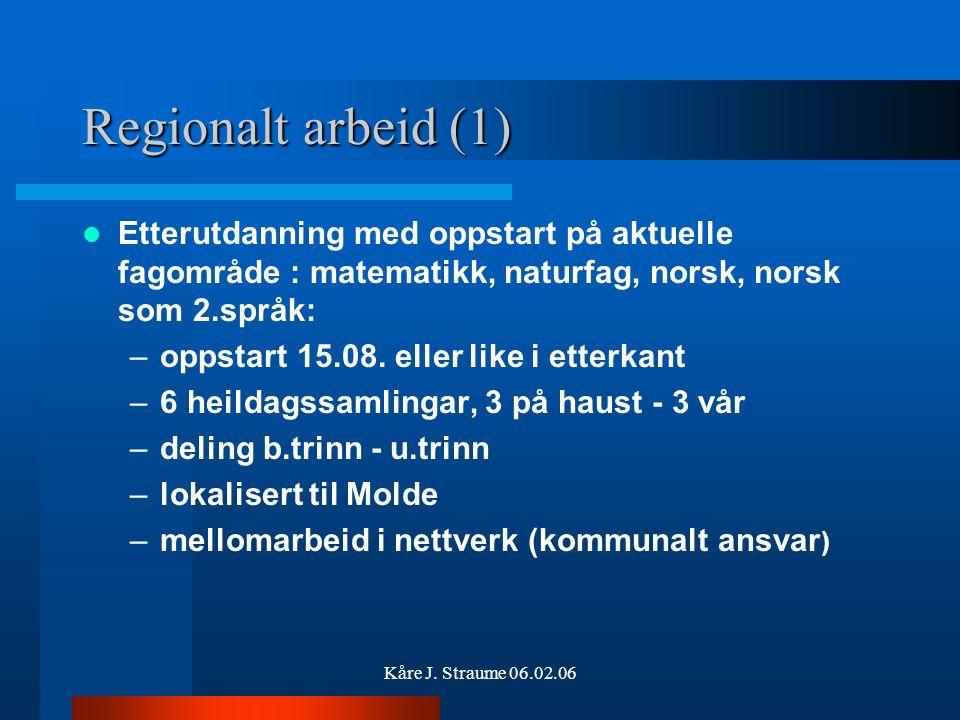 """Kåre J. Straume 06.02.06 Rapportering/fristar (2) Febr./mars : søknad M&R fylke, prosjektet """"Fysisk aktivitet og måltid"""" + landbr.avd om """"Matglede og"""