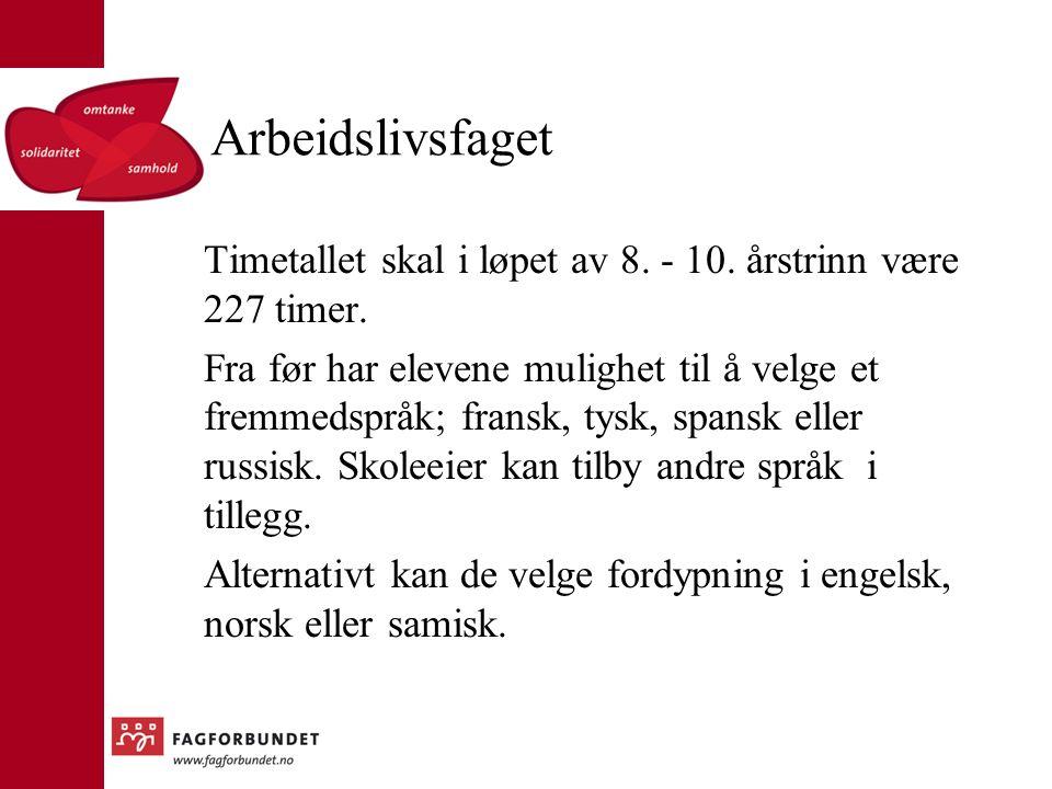 Arbeidslivsfaget Timetallet skal i løpet av 8. - 10.