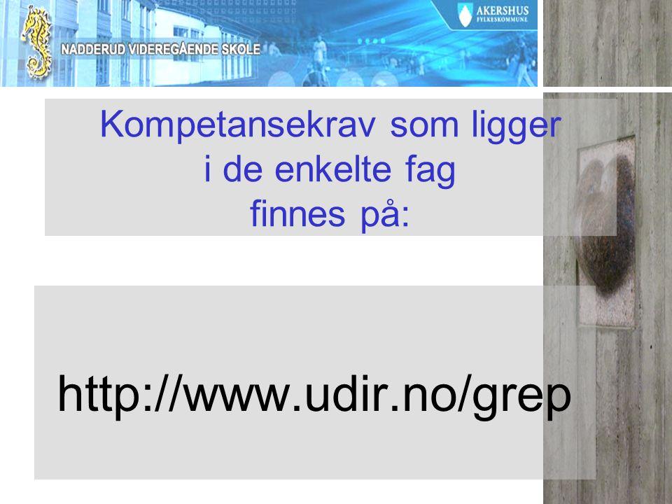 Kompetansekrav som ligger i de enkelte fag finnes på: http://www.udir.no/grep