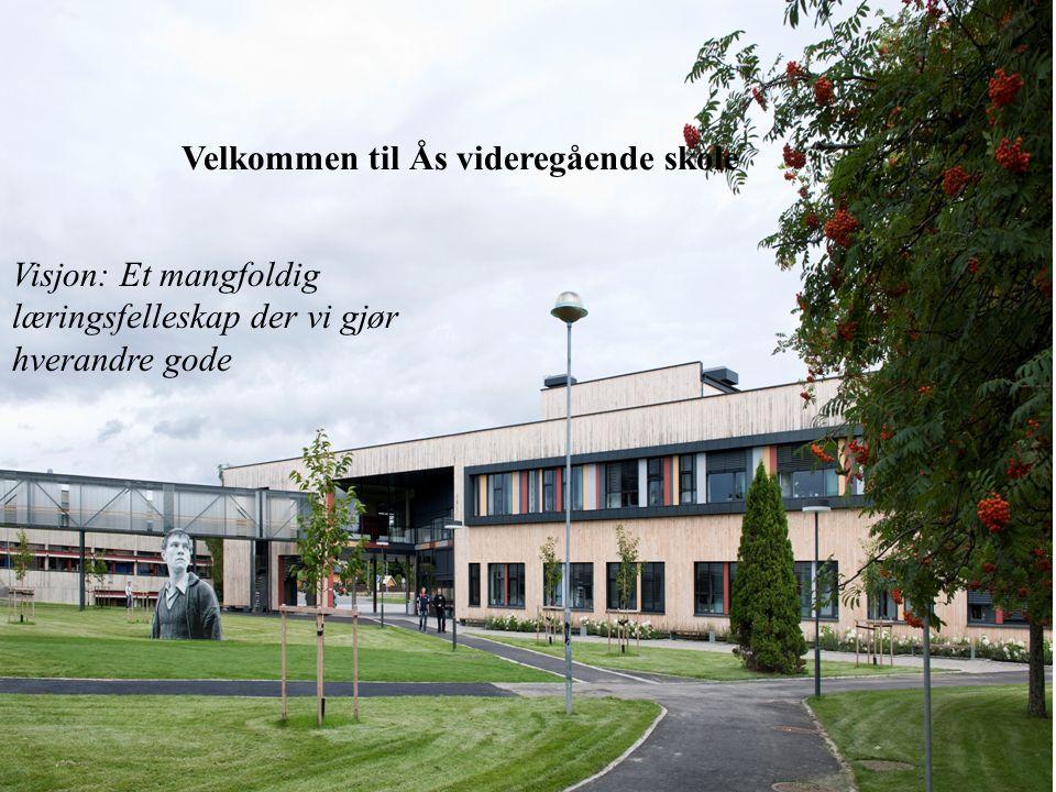 Ås videregående skole Visjon: Et mangfoldig læringsfellesskap der vi gjør hverandre gode Velkommen til Ås videregående skole Visjon: Et mangfoldig lær