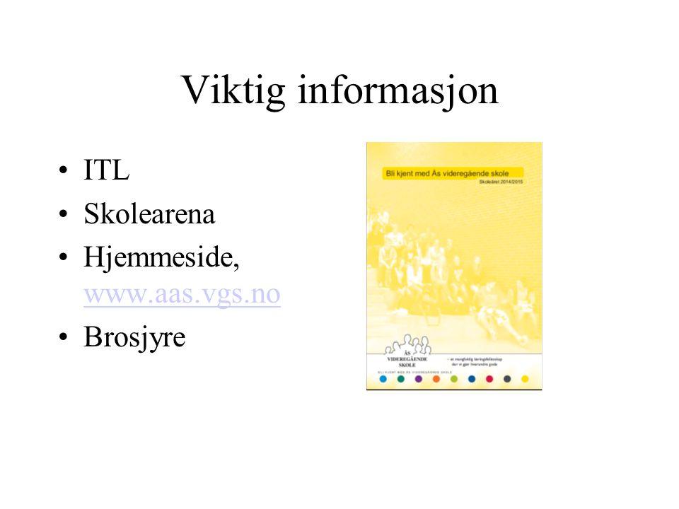 Viktig informasjon ITL Skolearena Hjemmeside, www.aas.vgs.no www.aas.vgs.no Brosjyre