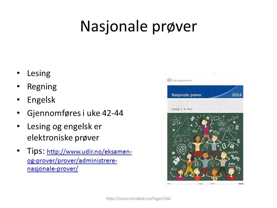 Nasjonale prøver Lesing Regning Engelsk Gjennomføres i uke 42-44 Lesing og engelsk er elektroniske prøver Tips: http://www.udir.no/eksamen- og-prover/