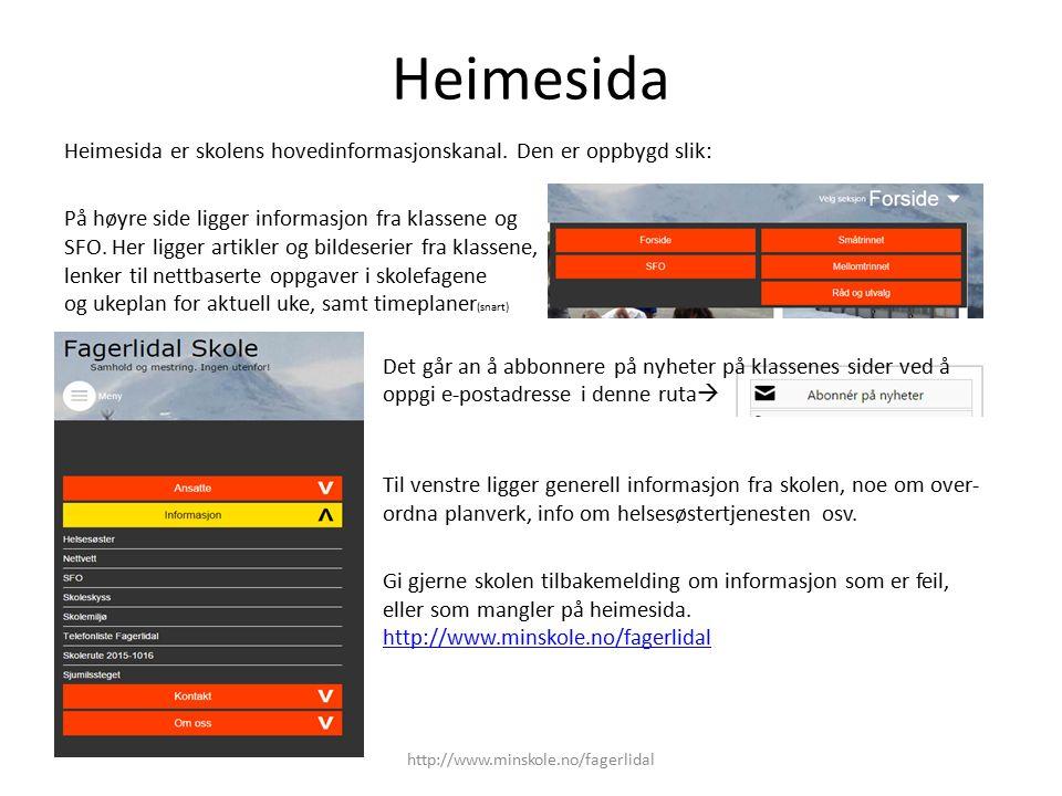 Heimesida Heimesida er skolens hovedinformasjonskanal. Den er oppbygd slik: På høyre side ligger informasjon fra klassene og SFO. Her ligger artikler