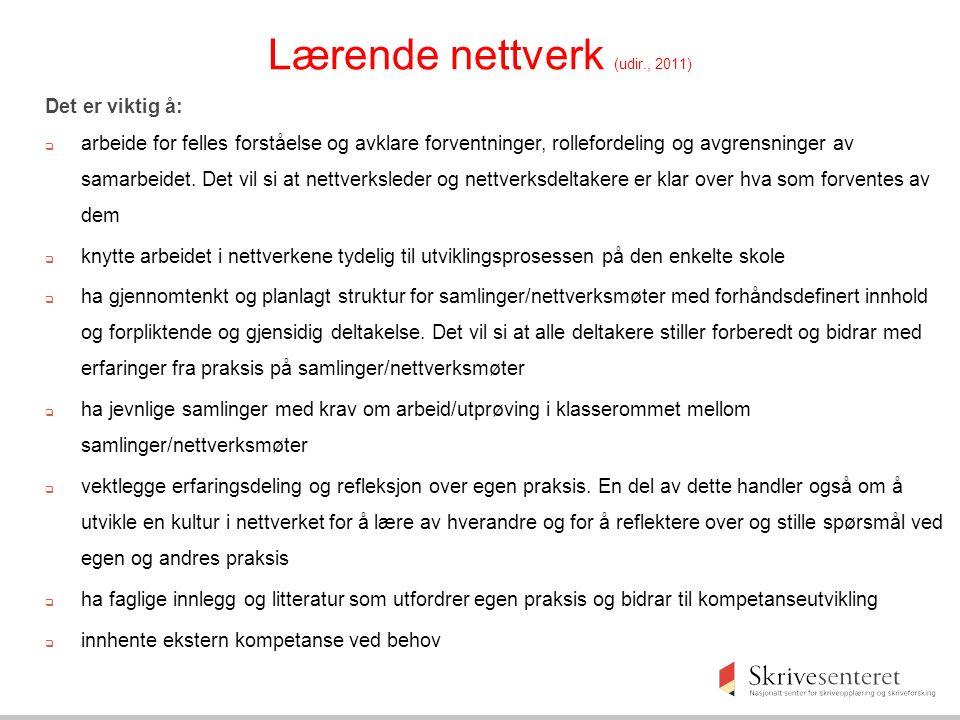 Lærende nettverk (udir., 2011) Det er viktig å:  arbeide for felles forståelse og avklare forventninger, rollefordeling og avgrensninger av samarbeid