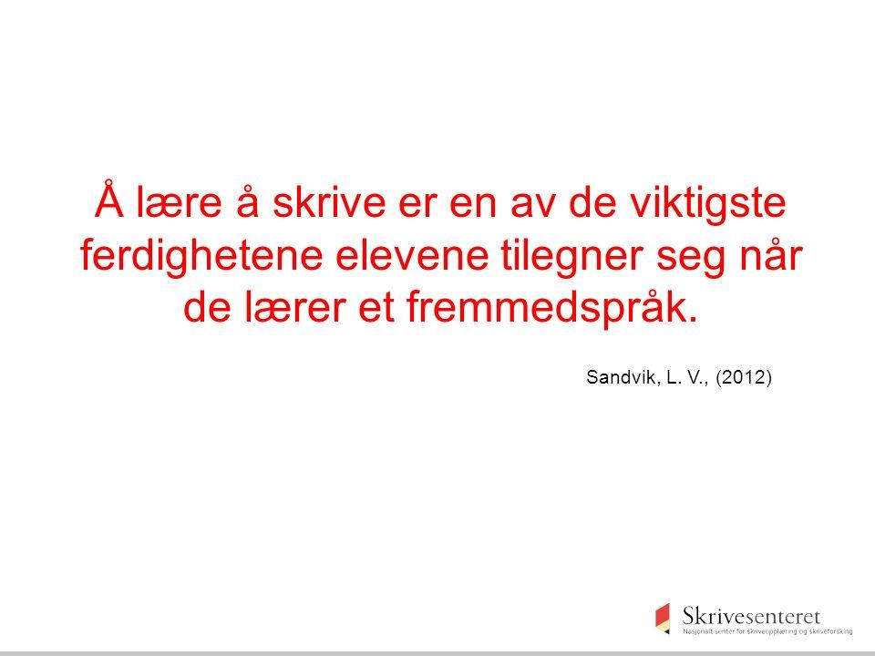 Å lære å skrive er en av de viktigste ferdighetene elevene tilegner seg når de lærer et fremmedspråk. Sandvik, L. V., (2012)
