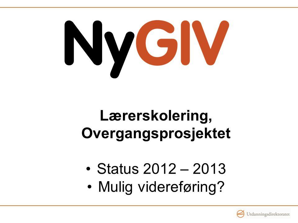 Lærerskolering, Overgangsprosjektet Status 2012 – 2013 Mulig videreføring?