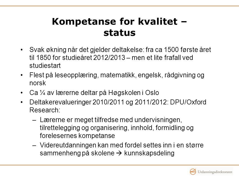 Kompetanse for kvalitet – status Svak økning når det gjelder deltakelse: fra ca 1500 første året til 1850 for studieåret 2012/2013 – men et lite frafa