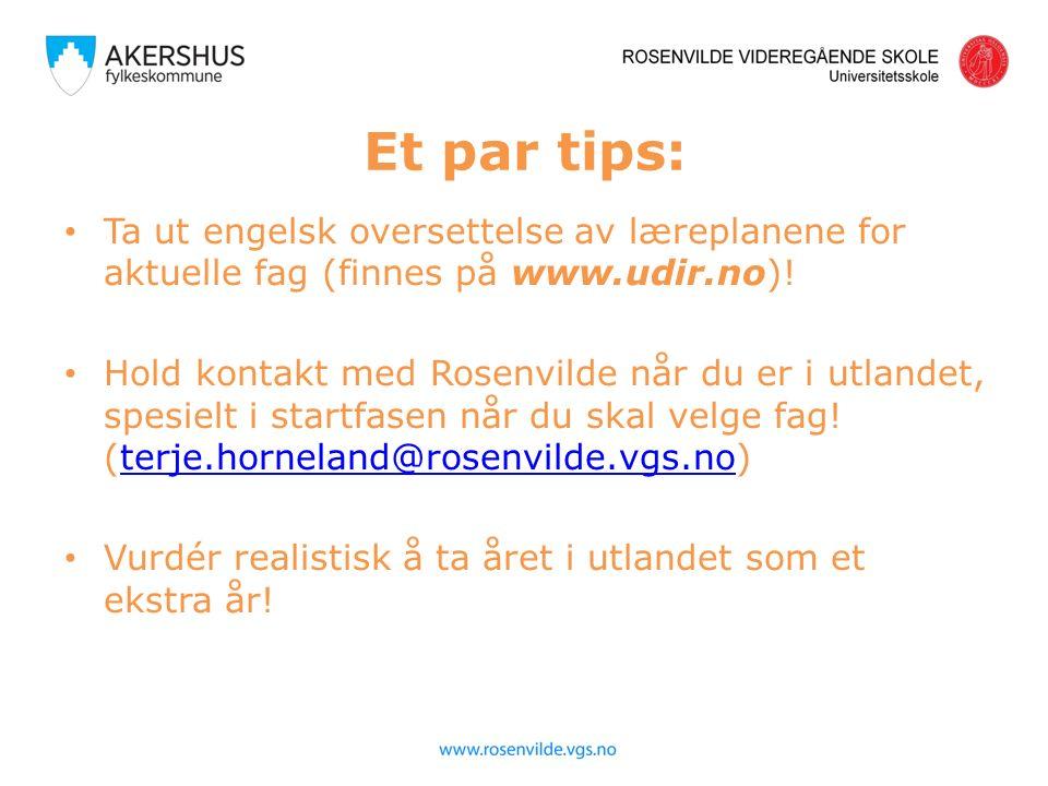 Et par tips: Ta ut engelsk oversettelse av læreplanene for aktuelle fag (finnes på www.udir.no).