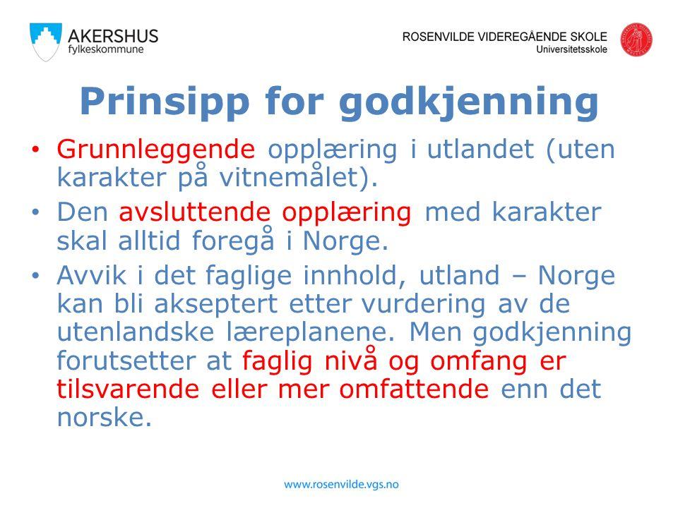 Prinsipp for godkjenning Grunnleggende opplæring i utlandet (uten karakter på vitnemålet).