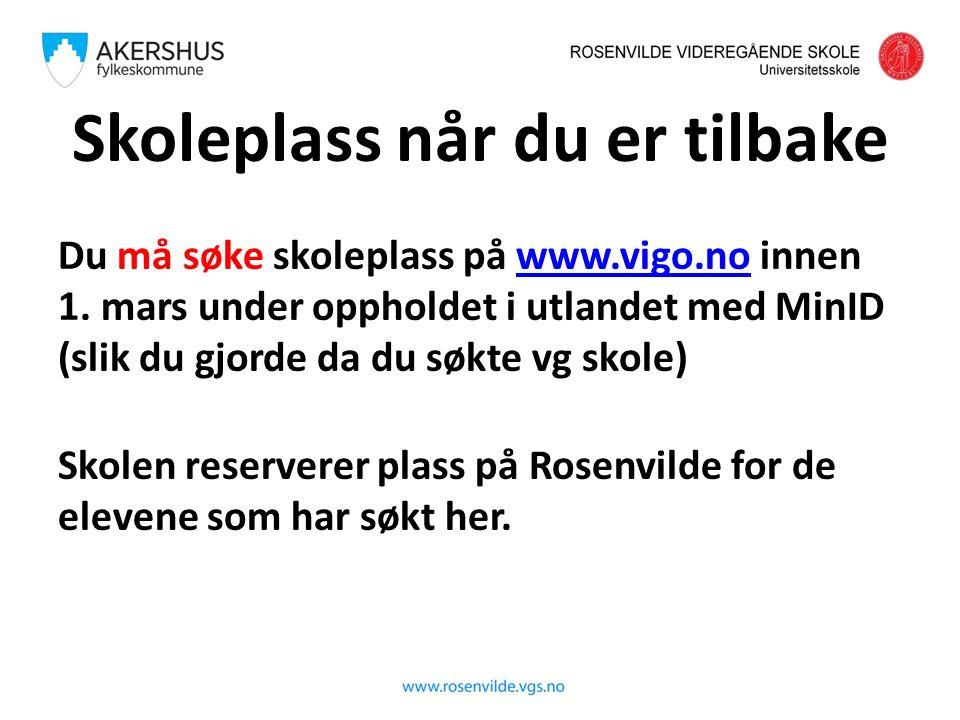 Skoleplass når du er tilbake Du må søke skoleplass på www.vigo.no innen 1.