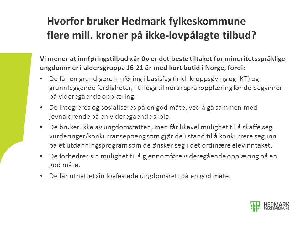 Hvorfor bruker Hedmark fylkeskommune flere mill. kroner på ikke-lovpålagte tilbud? Vi mener at innføringstilbud «år 0» er det beste tiltaket for minor