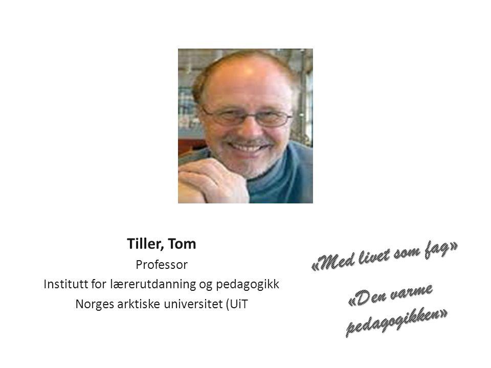 Tiller, Tom Professor Institutt for lærerutdanning og pedagogikk Norges arktiske universitet (UiT