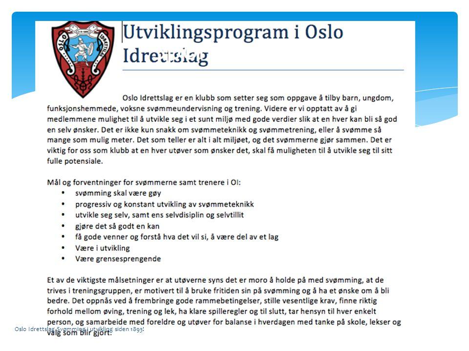 Oslo Idrettslag Svømming i utvikling siden 1893! Sportslig plan