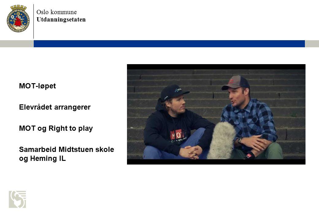 Oslo kommune Utdanningsetaten MOT-løpet Elevrådet arrangerer MOT og Right to play Samarbeid Midtstuen skole og Heming IL