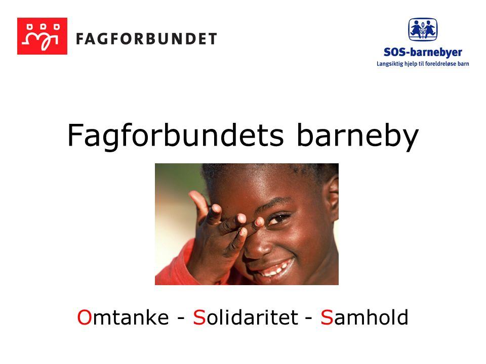 Vedtak fra Fagforbundets landsstyre 1.Det innledes et samarbeid mellom SOS-barnebyer og Fagforbundet med sikte på å verve medlemmer i Fagforbundet med som bidragsytere til SOS-barnebyers arbeid for foreldreløse og forsømte barn.