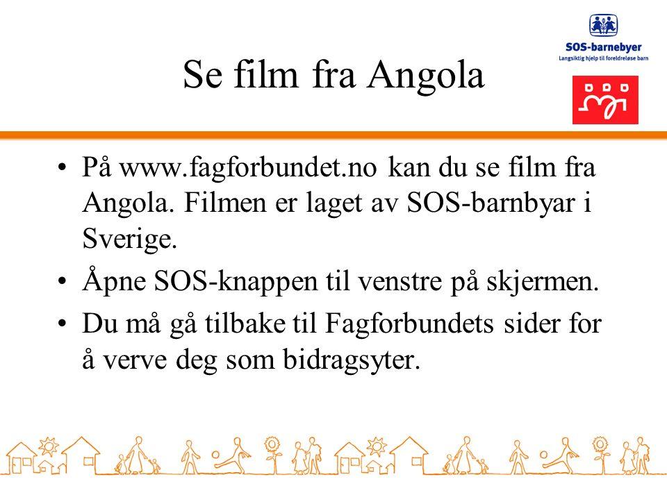 Se film fra Angola På www.fagforbundet.no kan du se film fra Angola.