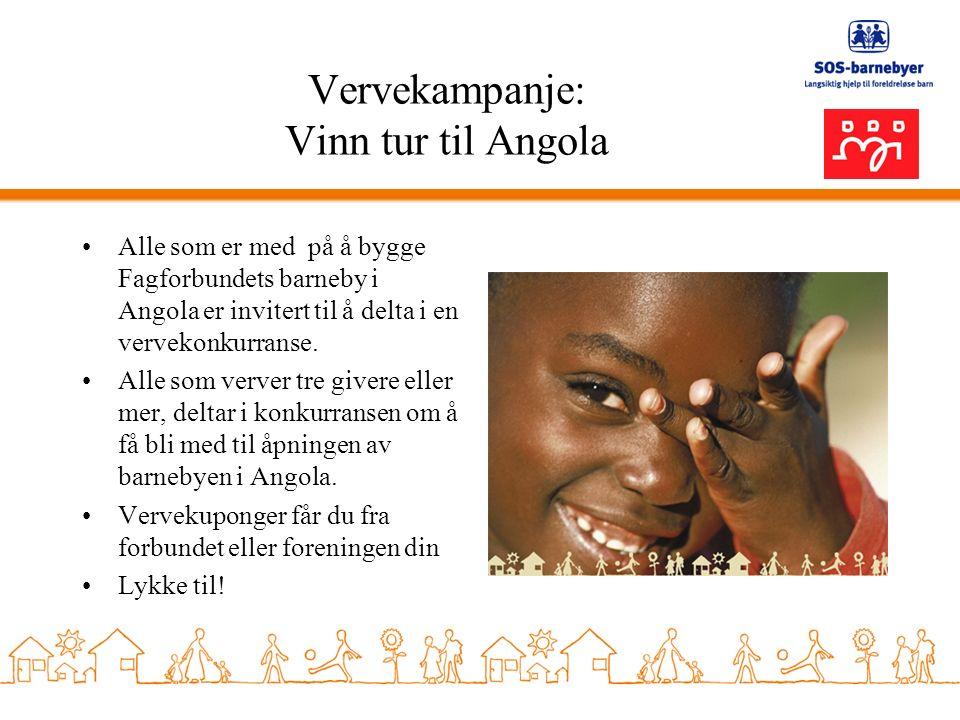 Vervekampanje: Vinn tur til Angola Alle som er med på å bygge Fagforbundets barneby i Angola er invitert til å delta i en vervekonkurranse.