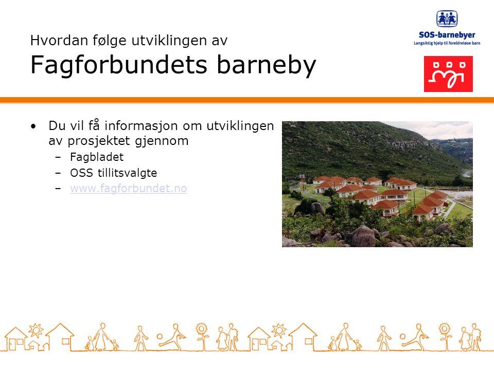 Hvordan følge utviklingen av Fagforbundets barneby Du vil få informasjon om utviklingen av prosjektet gjennom –Fagbladet –OSS tillitsvalgte –www.fagforbundet.nowww.fagforbundet.no