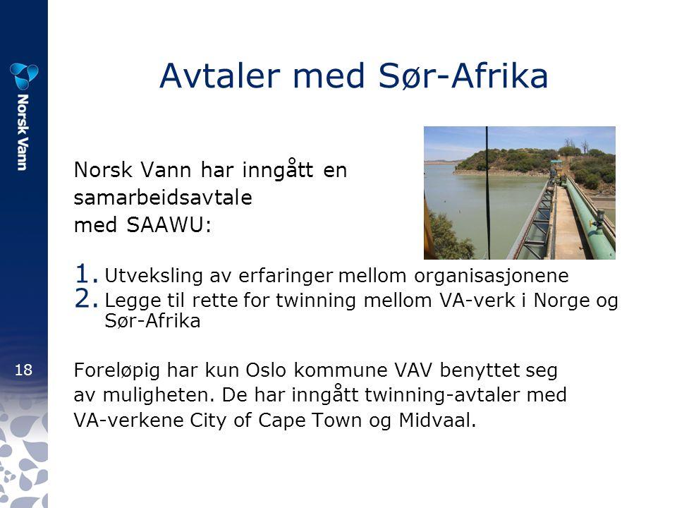 18 Avtaler med Sør-Afrika Norsk Vann har inngått en samarbeidsavtale med SAAWU: 1.