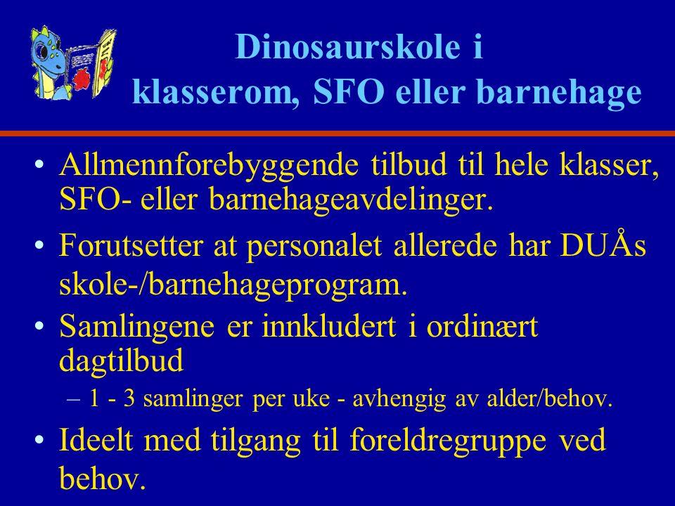 Dinosaurskole i klasserom, SFO eller barnehage Allmennforebyggende tilbud til hele klasser, SFO- eller barnehageavdelinger.