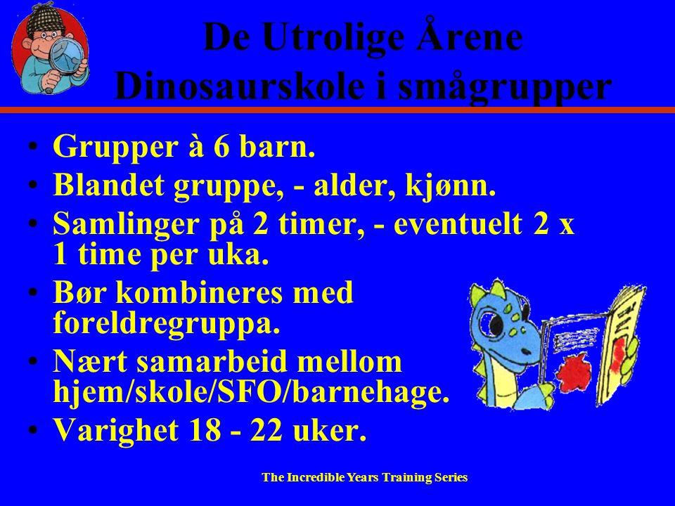 De Utrolige Årene Dinosaurskole i smågrupper Grupper à 6 barn.