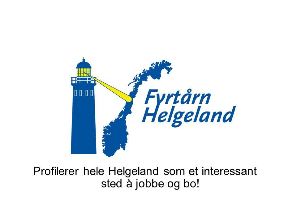Profilerer hele Helgeland som et interessant sted å jobbe og bo!
