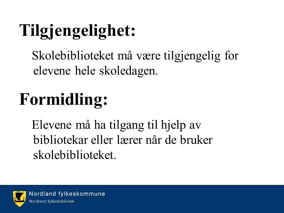 Kulturetaten/Nordland fylkesbibliotek Nordland fylkesbibliotek Tilgjengelighet: Skolebiblioteket må være tilgjengelig for elevene hele skoledagen.