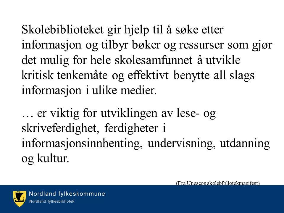 Kulturetaten/Nordland fylkesbibliotek Nordland fylkesbibliotek Skolebiblioteket gir hjelp til å søke etter informasjon og tilbyr bøker og ressurser som gjør det mulig for hele skolesamfunnet å utvikle kritisk tenkemåte og effektivt benytte all slags informasjon i ulike medier.
