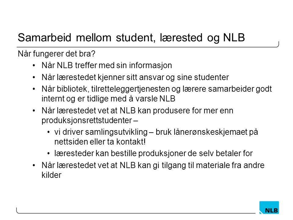 Samarbeid mellom student, lærested og NLB Når fungerer det bra.