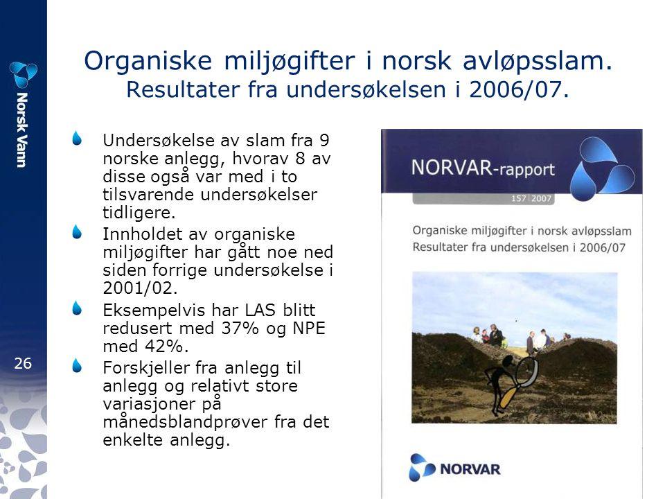 26 Organiske miljøgifter i norsk avløpsslam. Resultater fra undersøkelsen i 2006/07.