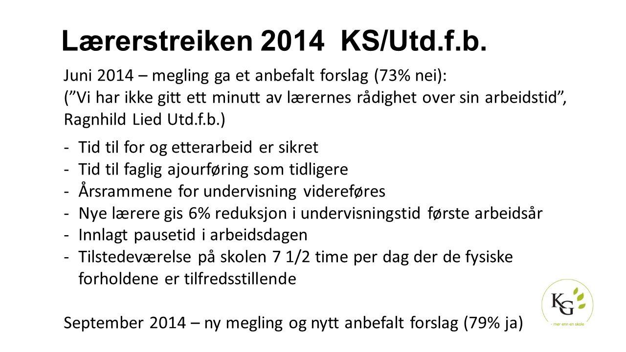 """Lærerstreiken 2014 KS/Utd.f.b. Juni 2014 – megling ga et anbefalt forslag (73% nei): (""""Vi har ikke gitt ett minutt av lærernes rådighet over sin arbei"""
