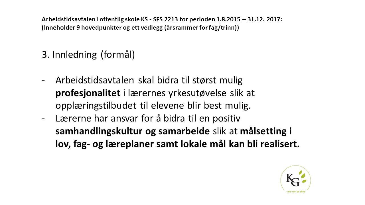 Arbeidstidsavtalen i offentlig skole KS - SFS 2213 for perioden 1.8.2015 – 31.12. 2017: (Inneholder 9 hovedpunkter og ett vedlegg (årsrammer for fag/t