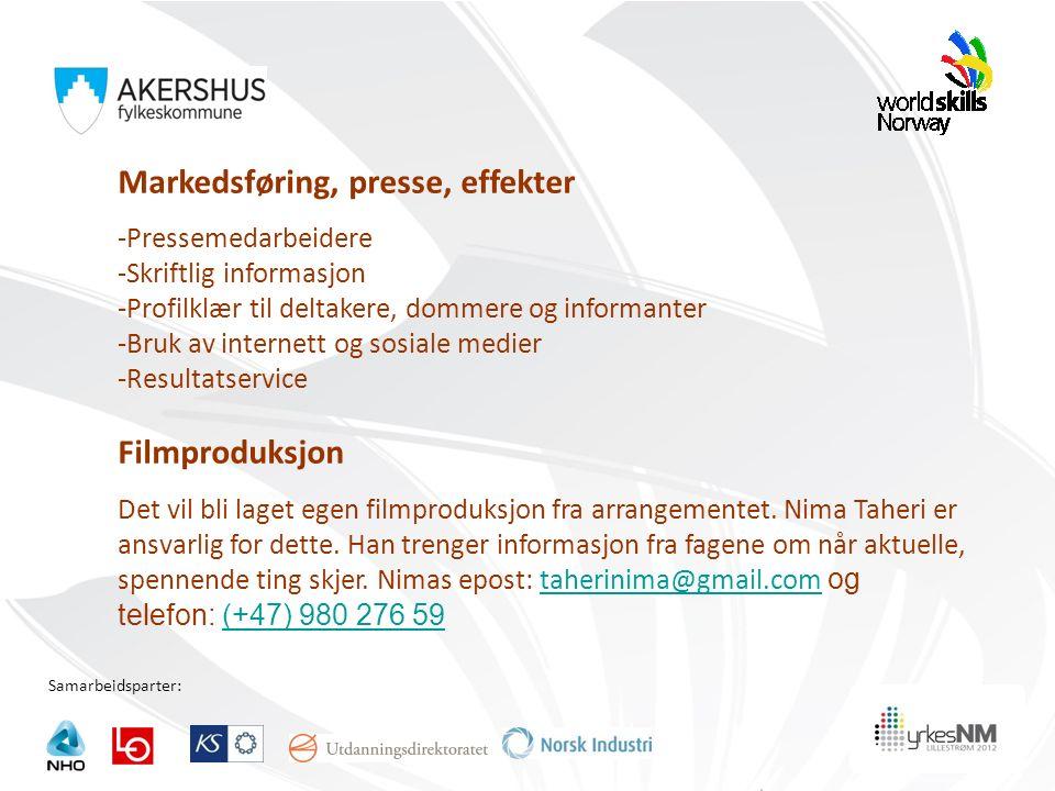 Samarbeidsparter: Markedsføring, presse, effekter -Pressemedarbeidere -Skriftlig informasjon -Profilklær til deltakere, dommere og informanter -Bruk a