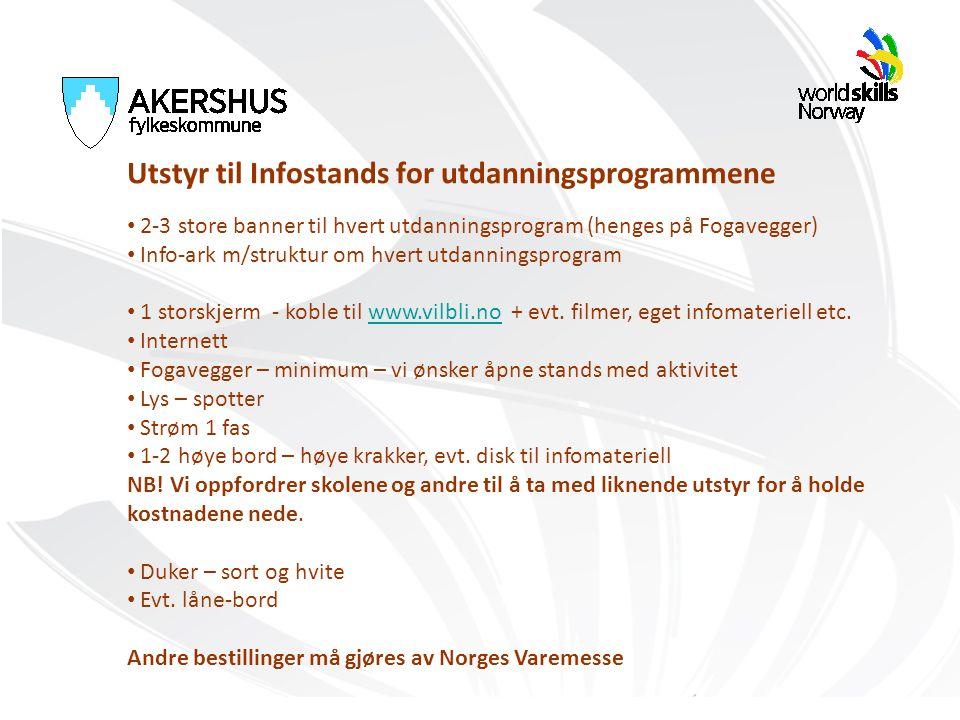 Utstyr til Infostands for utdanningsprogrammene 2-3 store banner til hvert utdanningsprogram (henges på Fogavegger) Info-ark m/struktur om hvert utdan