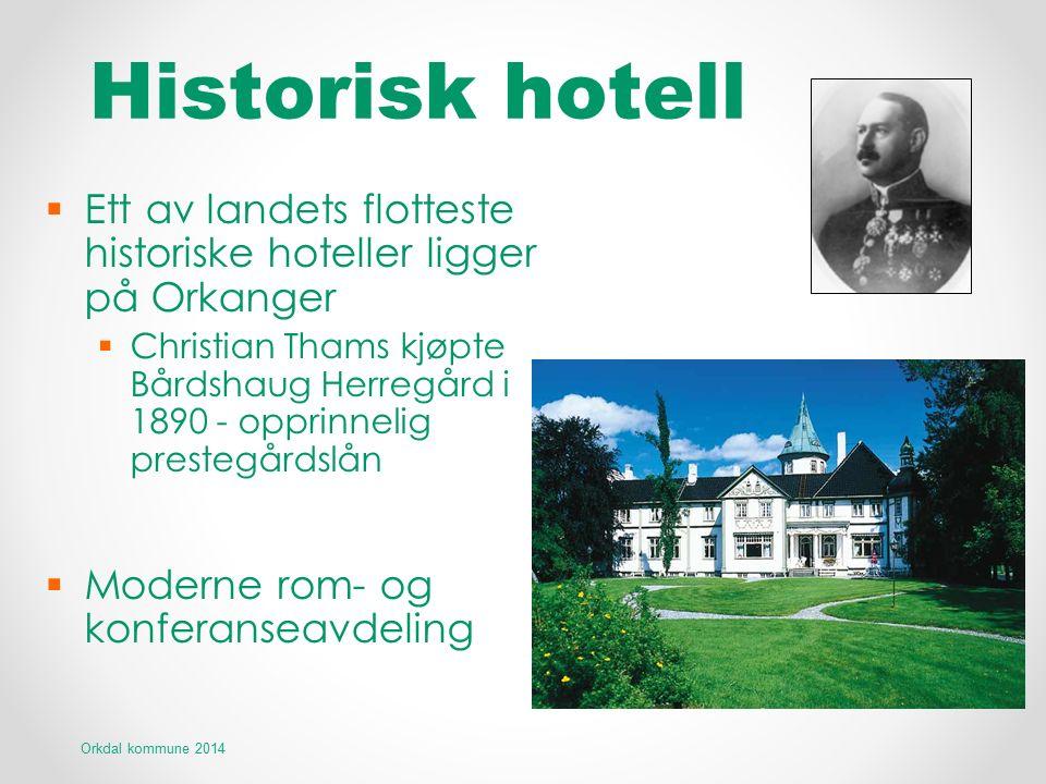 Historisk hotell  Ett av landets flotteste historiske hoteller ligger på Orkanger  Christian Thams kjøpte Bårdshaug Herregård i 1890 - opprinnelig p
