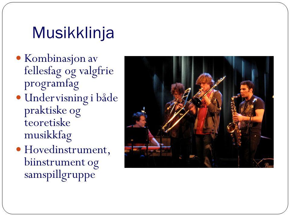 Musikklinja Kombinasjon av fellesfag og valgfrie programfag Undervisning i både praktiske og teoretiske musikkfag Hovedinstrument, biinstrument og samspillgruppe