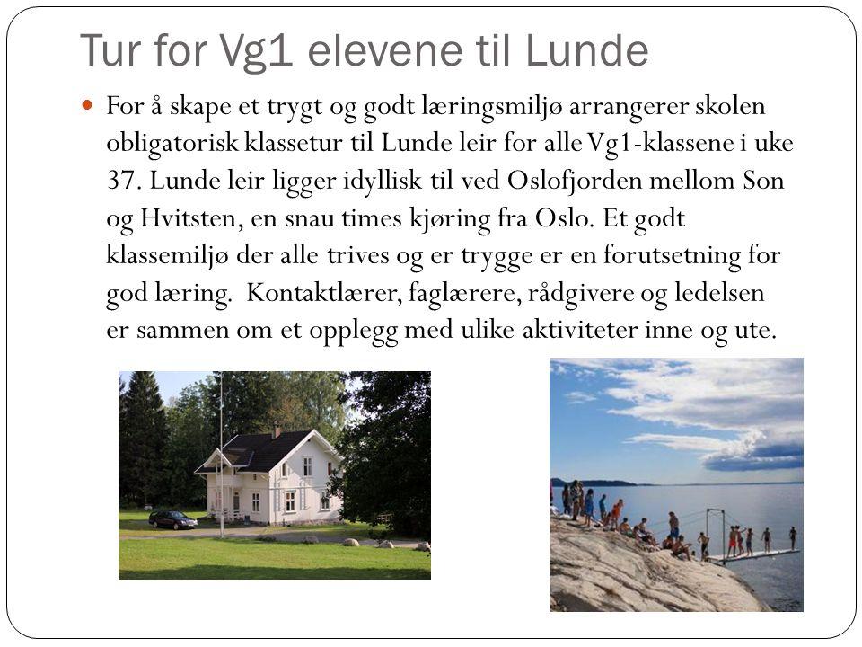 Tur for Vg1 elevene til Lunde For å skape et trygt og godt læringsmiljø arrangerer skolen obligatorisk klassetur til Lunde leir for alle Vg1-klassene i uke 37.