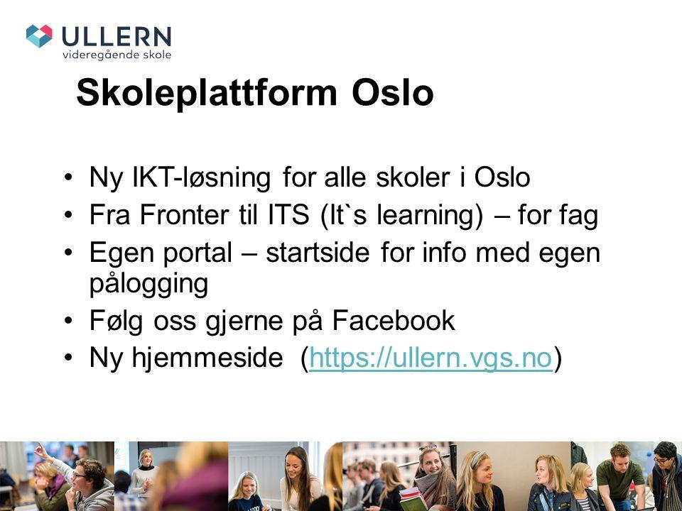 Skoleplattform Oslo Ny IKT-løsning for alle skoler i Oslo Fra Fronter til ITS (It`s learning) – for fag Egen portal – startside for info med egen pålogging Følg oss gjerne på Facebook Ny hjemmeside (https://ullern.vgs.no)https://ullern.vgs.no