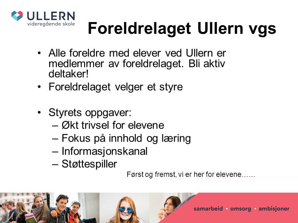 Foreldrelaget Ullern vgs Alle foreldre med elever ved Ullern er medlemmer av foreldrelaget.