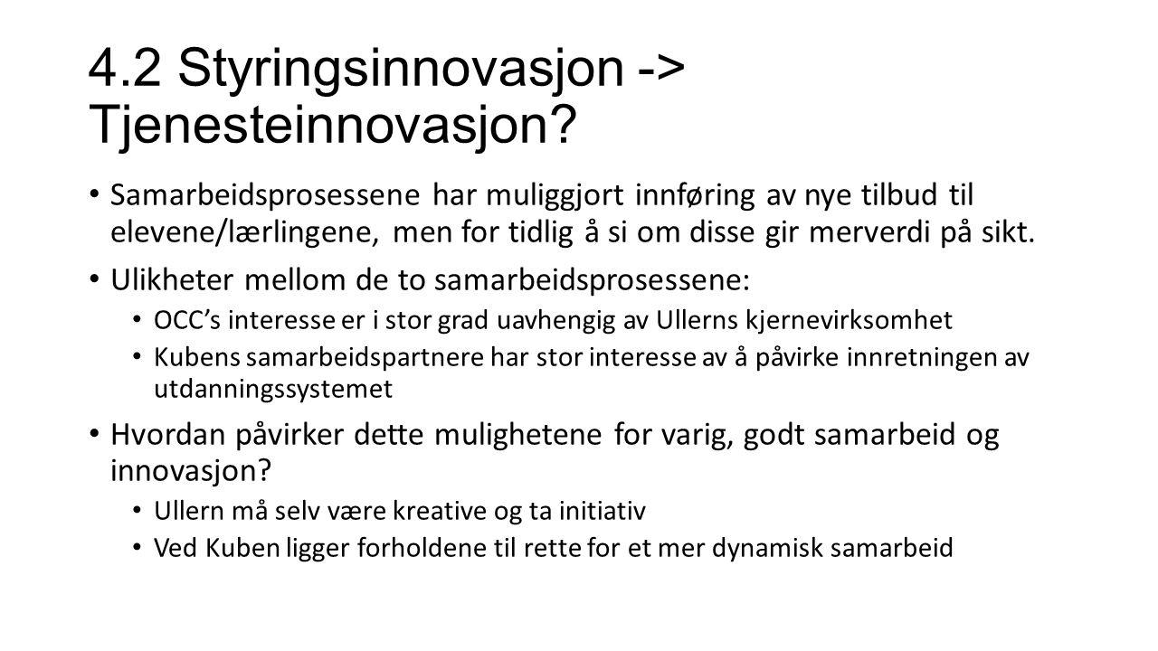 4.2 Styringsinnovasjon -> Tjenesteinnovasjon.