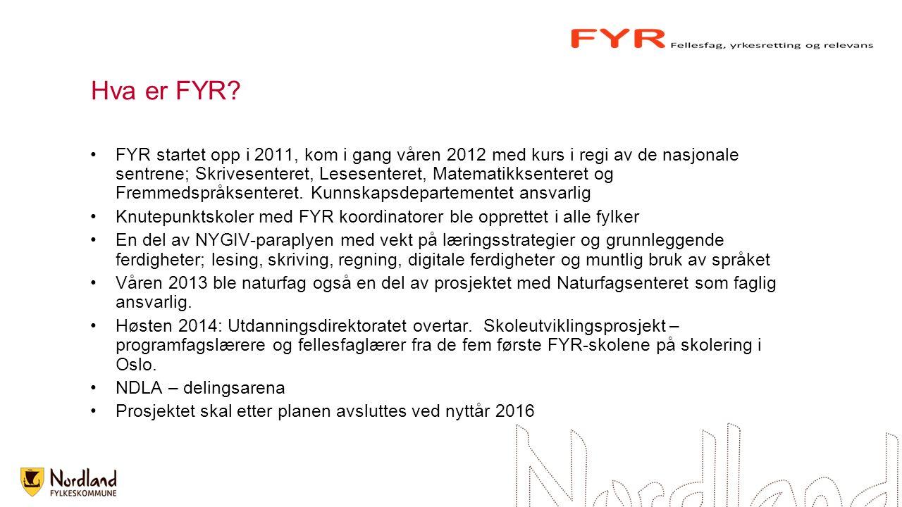 Hva er FYR? FYR startet opp i 2011, kom i gang våren 2012 med kurs i regi av de nasjonale sentrene; Skrivesenteret, Lesesenteret, Matematikksenteret o