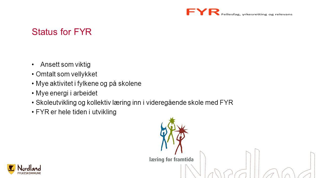 Tiltak sentralt for Nordland Skolering av 180 lærere sammen med 48 ledere Skolering av FYR koordinatorene Tiltak lokalt FYR kontakter på alle skoler Fylkessamlinger
