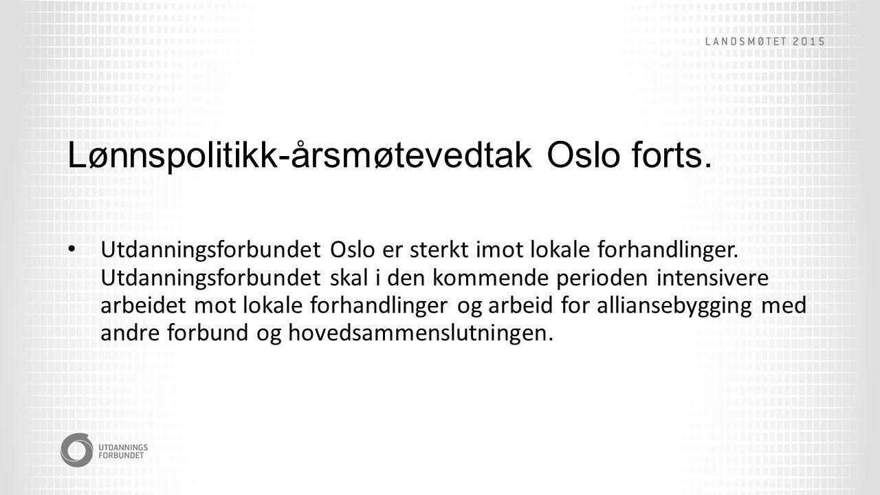 Lønnspolitikk-årsmøtevedtak Oslo forts.