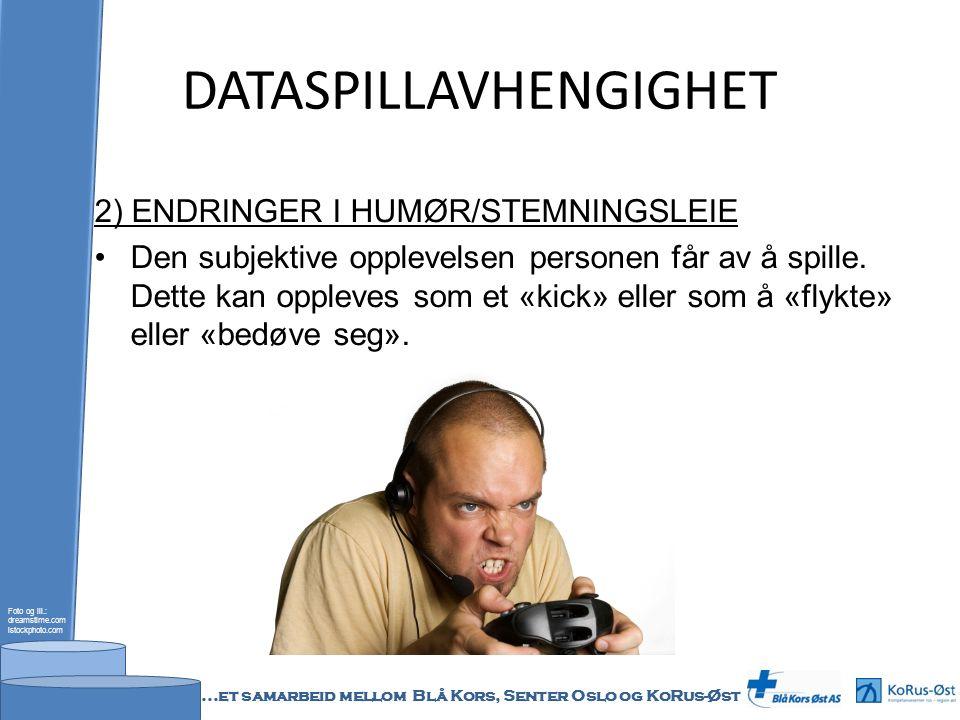 DATASPILLAVHENGIGHET 2) ENDRINGER I HUMØR/STEMNINGSLEIE Den subjektive opplevelsen personen får av å spille.