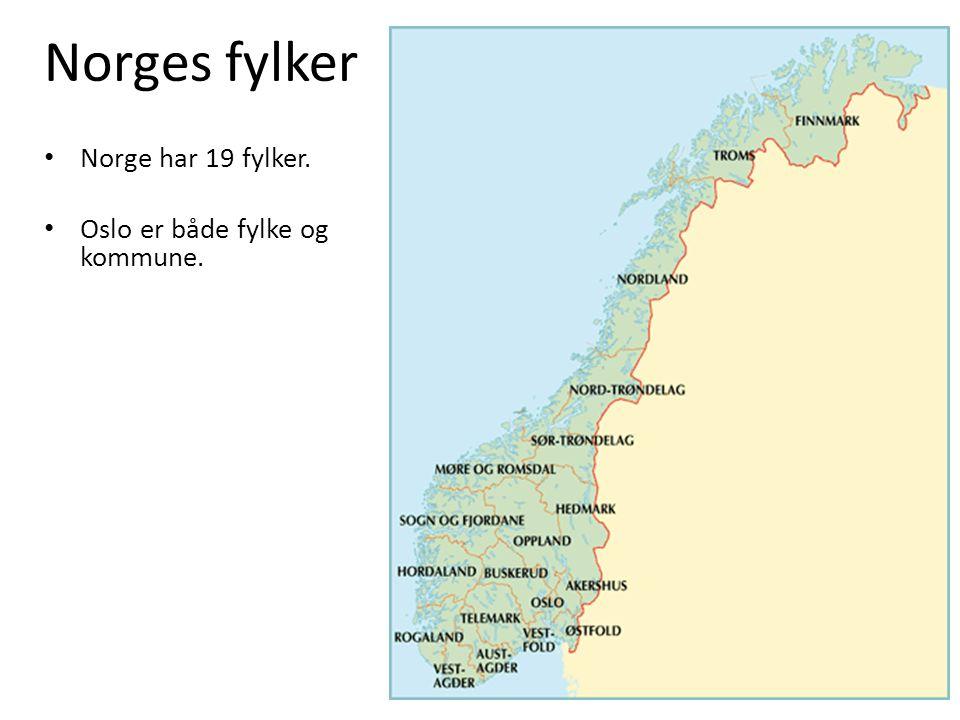 Norges fylker Norge har 19 fylker. Oslo er både fylke og kommune.