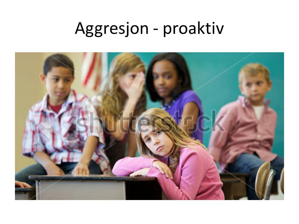 Aggresjon - proaktiv