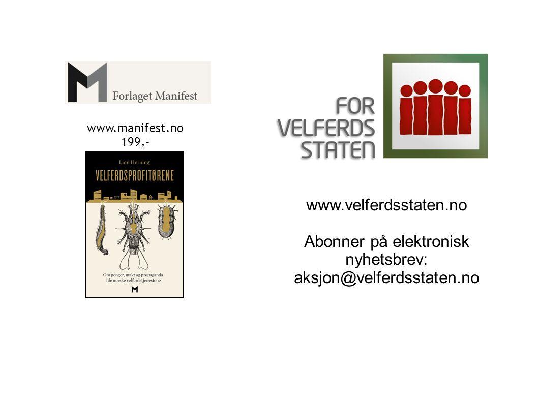 www.velferdsstaten.no Abonner på elektronisk nyhetsbrev: aksjon@velferdsstaten.no www.manifest.no 199,-