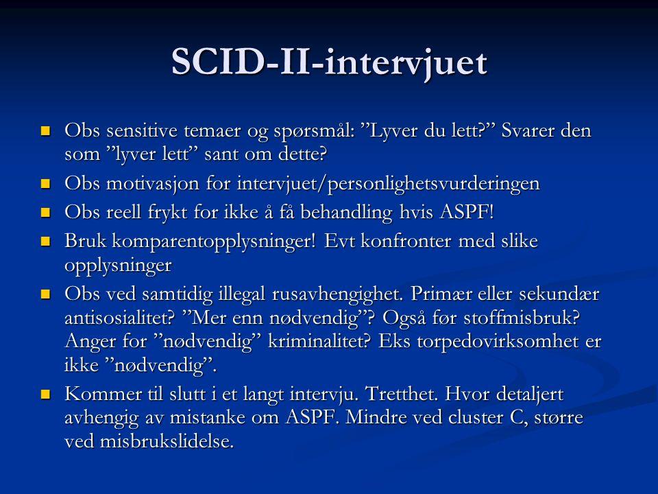 SCID-II-intervjuet Obs sensitive temaer og spørsmål: Lyver du lett? Svarer den som lyver lett sant om dette.