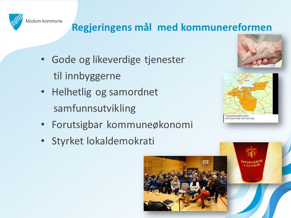 Regjeringens mål med kommunereformen Gode og likeverdige tjenester til innbyggerne Helhetlig og samordnet samfunnsutvikling Forutsigbar kommuneøkonomi