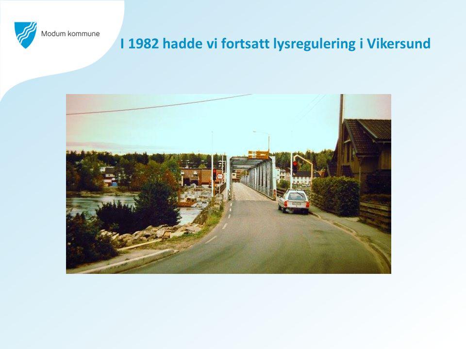 I 1982 hadde vi fortsatt lysregulering i Vikersund